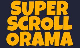 Superscrollorama